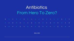 Antibiotics From Hero To Zero
