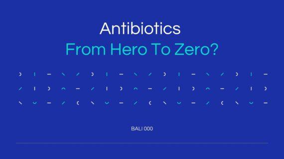 Antibiotics From Hero To Zero?