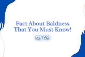 Fact about baldness