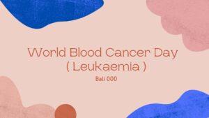 World Blood Cancer Day